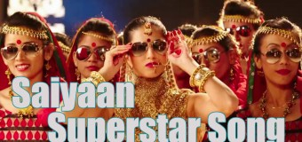 Saiyaan Superstar Full Song