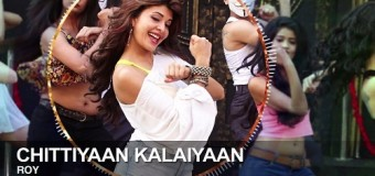 Chittiyaan Kalaiyaan full video song